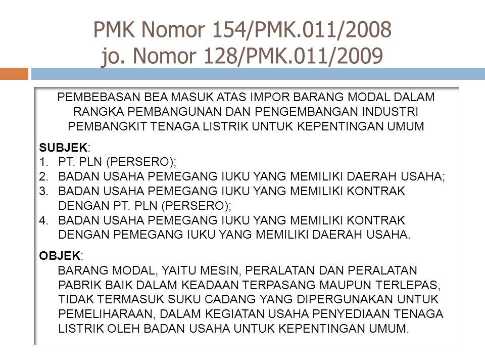 PMK Nomor 154/PMK.011/2008 jo. Nomor 128/PMK.011/2009 PEMBEBASAN BEA MASUK ATAS IMPOR BARANG MODAL DALAM RANGKA PEMBANGUNAN DAN PENGEMBANGAN INDUSTRI