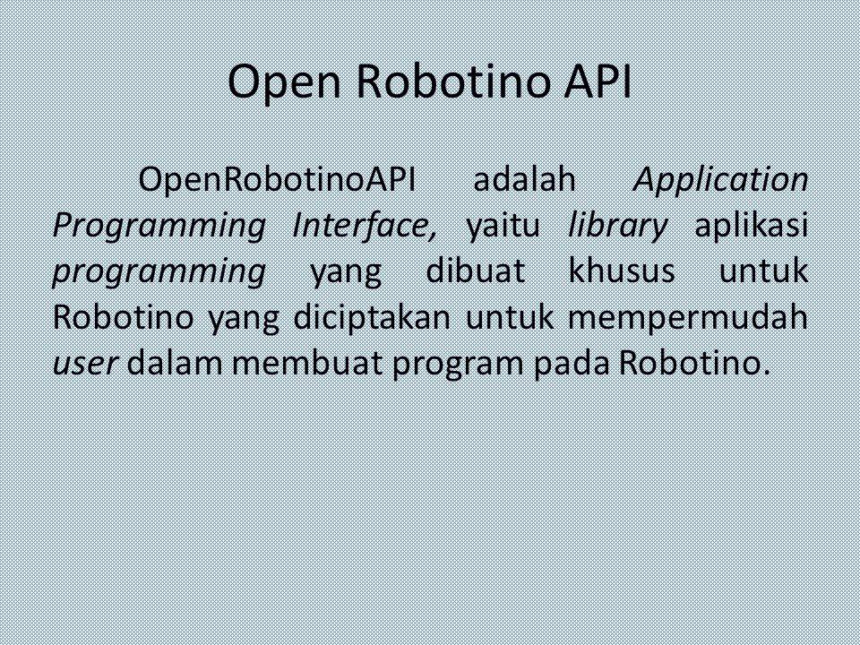 Open Robotino API OpenRobotinoAPI adalah Application Programming Interface, yaitu library aplikasi programming yang dibuat khusus untuk Robotino yang