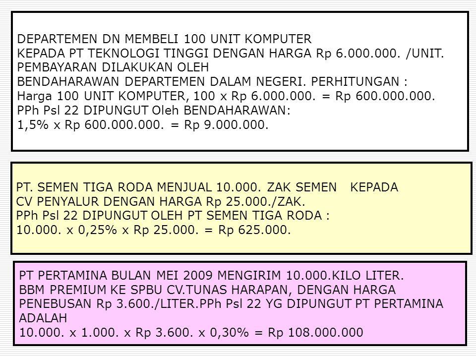 DEPARTEMEN DN MEMBELI 100 UNIT KOMPUTER KEPADA PT TEKNOLOGI TINGGI DENGAN HARGA Rp 6.000.000.