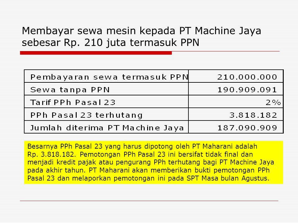 Membayar sewa mesin kepada PT Machine Jaya sebesar Rp.