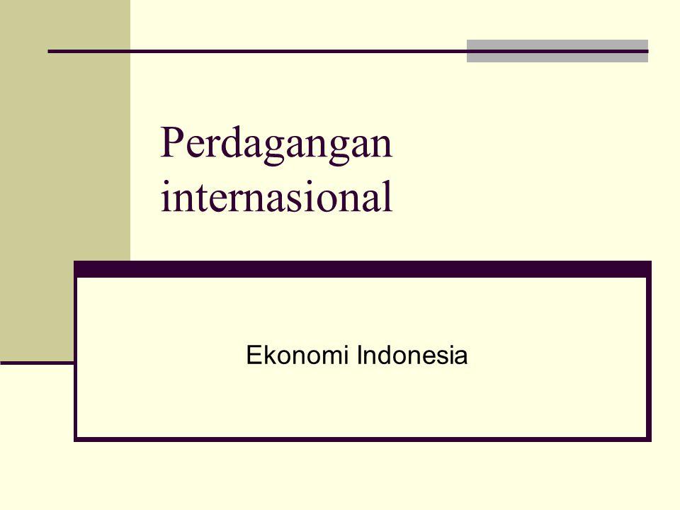Perdagangan internasional Ekonomi Indonesia