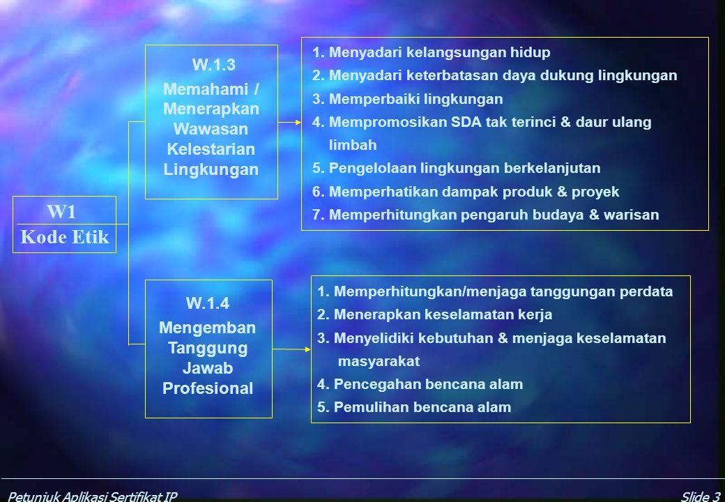 Petunjuk Aplikasi Sertifikat IPSlide 13 P7 Konsultansi Rekayasa, Konstruksi & Instalasi P.7.4 Pengelolaan Kerja Lapangan P.7.5 Pekerjaan Uji Kinerja & Comissioning 1.