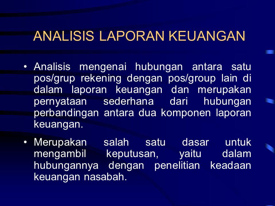 ANALISIS LAPORAN KEUANGAN •Analisis mengenai hubungan antara satu pos/grup rekening dengan pos/group lain di dalam laporan keuangan dan merupakan pern