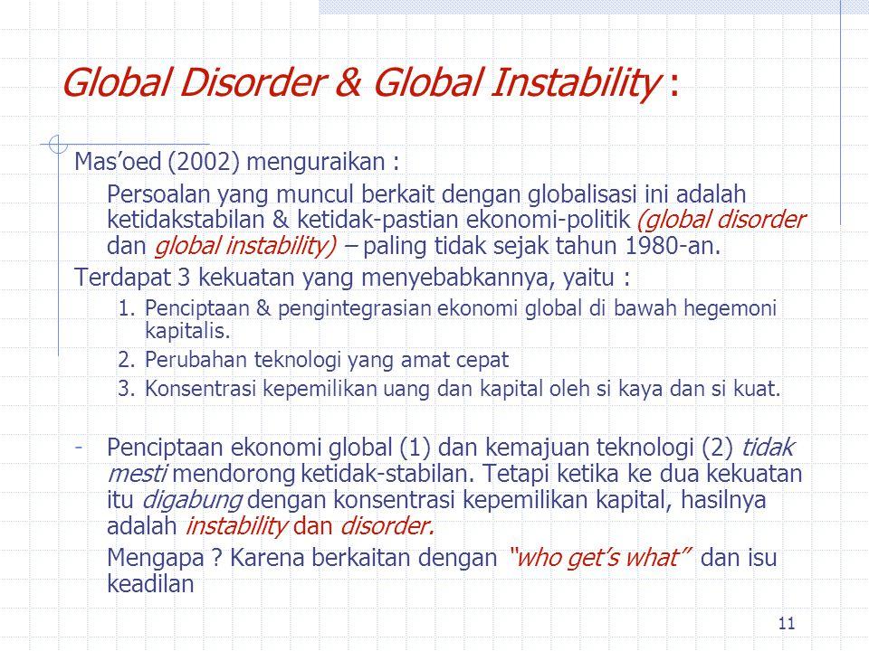 10 Latar Belakang dan ciri globalisasi (4)  Muncul peningkatan kecepatan, kualitas, kuantitas, serta lingkup & jangkauan pelayanan (service) pada konsumen & mitra kerja yang amat drastis.