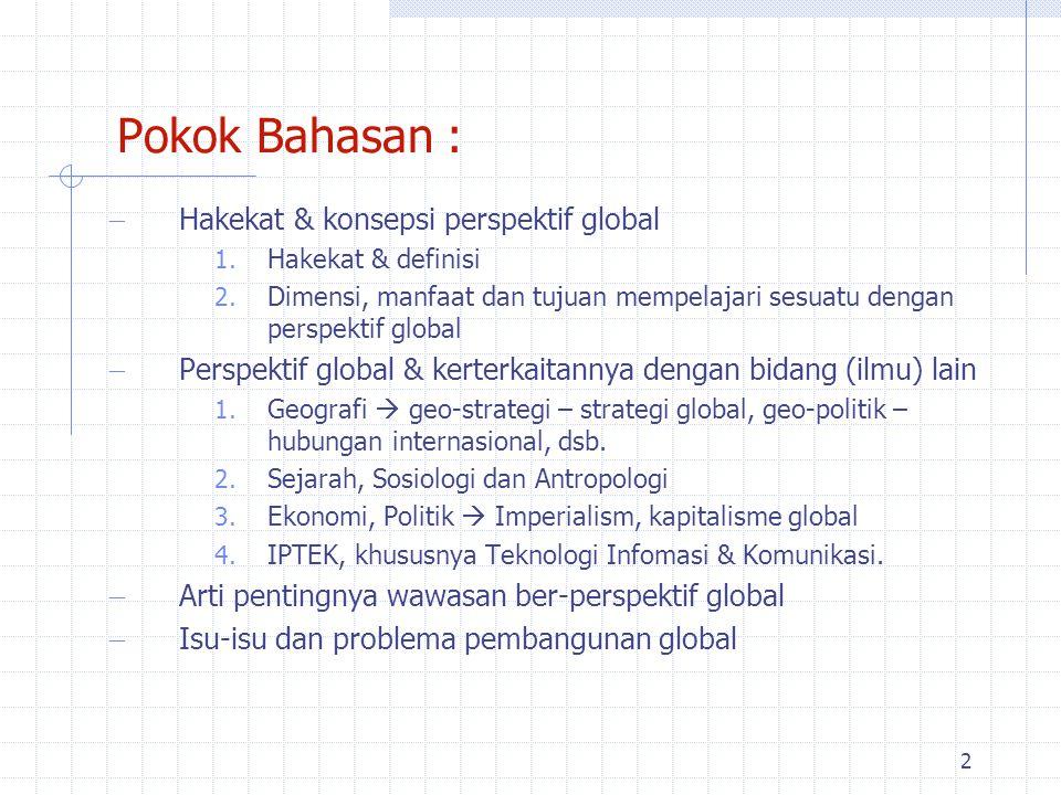 2 Pokok Bahasan :  Hakekat & konsepsi perspektif global 1.