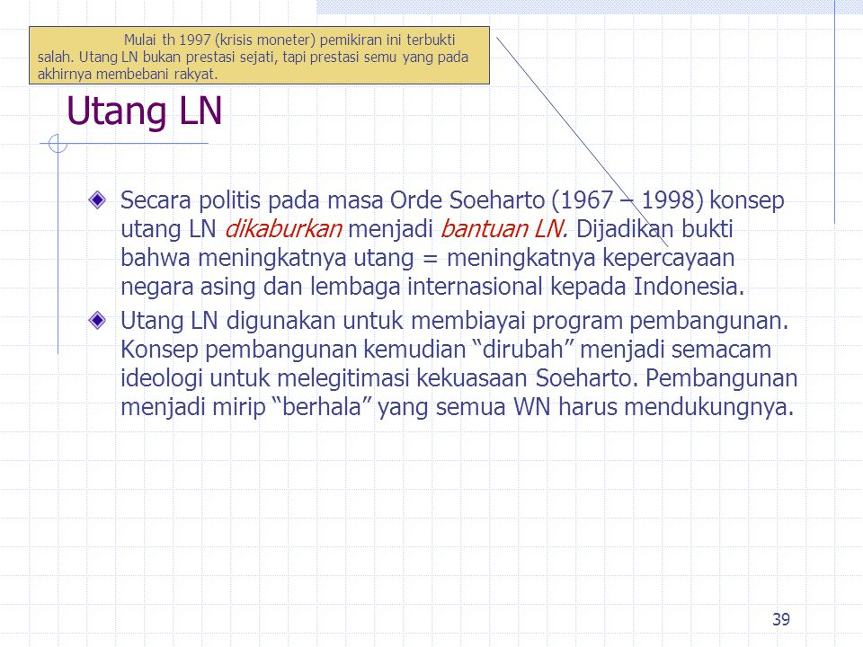 38 Contoh masalah yang meng-global : 1. Kerusakan lingkungan di Kalimantan akibat eksploitasi hutan 2. GAM di Aceh 3. Lepasnya Timor-timur dari NKRI 4