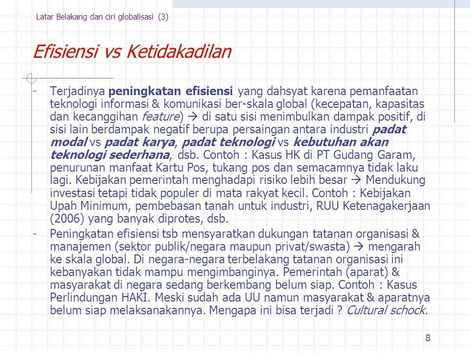 18 Dampak globalisasi Politik LN -- diplomasi  Lemahnya posisi & daya tawar Indonesia.