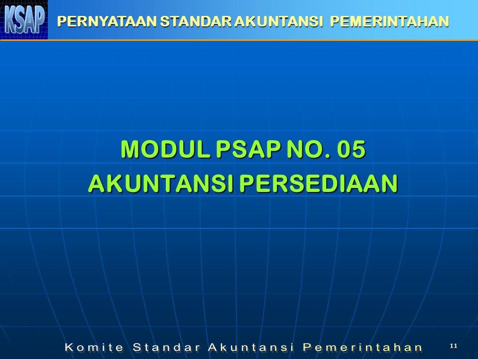 1111 MODUL PSAP NO. 05 AKUNTANSI PERSEDIAAN PERNYATAAN STANDAR AKUNTANSI PEMERINTAHAN