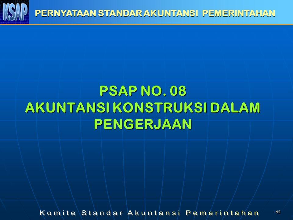 4242 PSAP NO. 08 AKUNTANSI KONSTRUKSI DALAM PENGERJAAN PERNYATAAN STANDAR AKUNTANSI PEMERINTAHAN