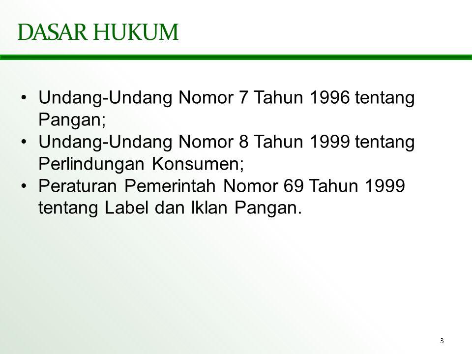 3 DASAR HUKUM •Undang-Undang Nomor 7 Tahun 1996 tentang Pangan; •Undang-Undang Nomor 8 Tahun 1999 tentang Perlindungan Konsumen; •Peraturan Pemerintah