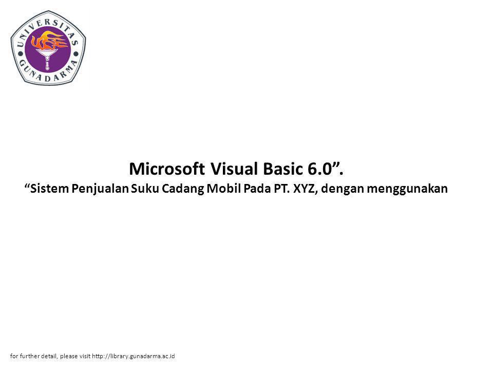 Microsoft Visual Basic 6.0 . Sistem Penjualan Suku Cadang Mobil Pada PT.