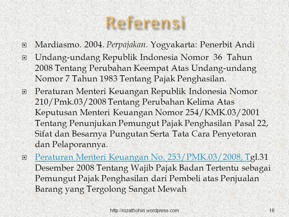  Mardiasmo. 2004. Perpajakan. Yogyakarta: Penerbit Andi  Undang-undang Republik Indonesia Nomor 36 Tahun 2008 Tentang Perubahan Keempat Atas Undang-
