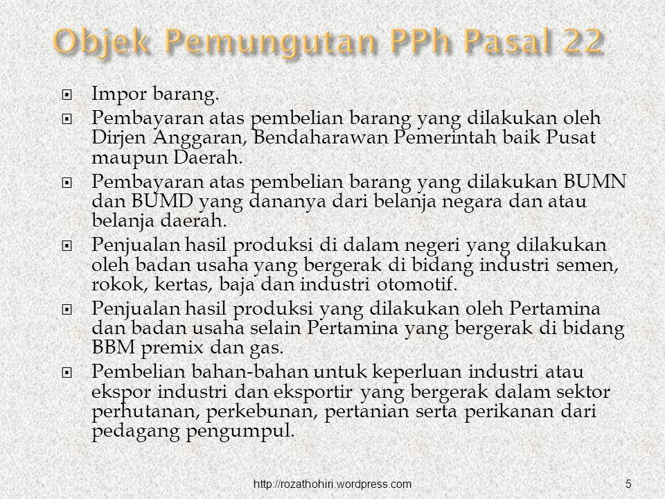 Impor barang.  Pembayaran atas pembelian barang yang dilakukan oleh Dirjen Anggaran, Bendaharawan Pemerintah baik Pusat maupun Daerah.  Pembayaran