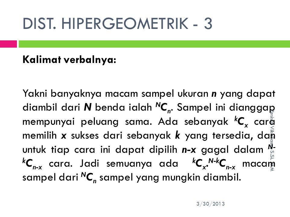 DIST.HIPERGEOMETRIK - 3 3/30/2013 Resista Vikaliana, S.Si.