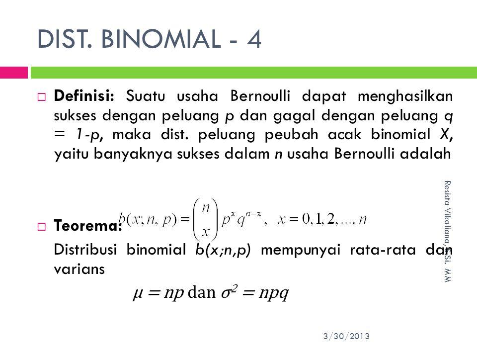 DIST.BINOMIAL - 4 3/30/2013 Resista Vikaliana, S.Si.