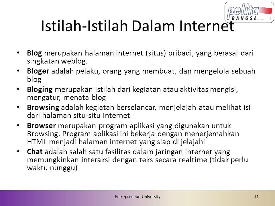 Istilah-Istilah Dalam Internet • Blog merupakan halaman internet (situs) pribadi, yang berasal dari singkatan weblog.