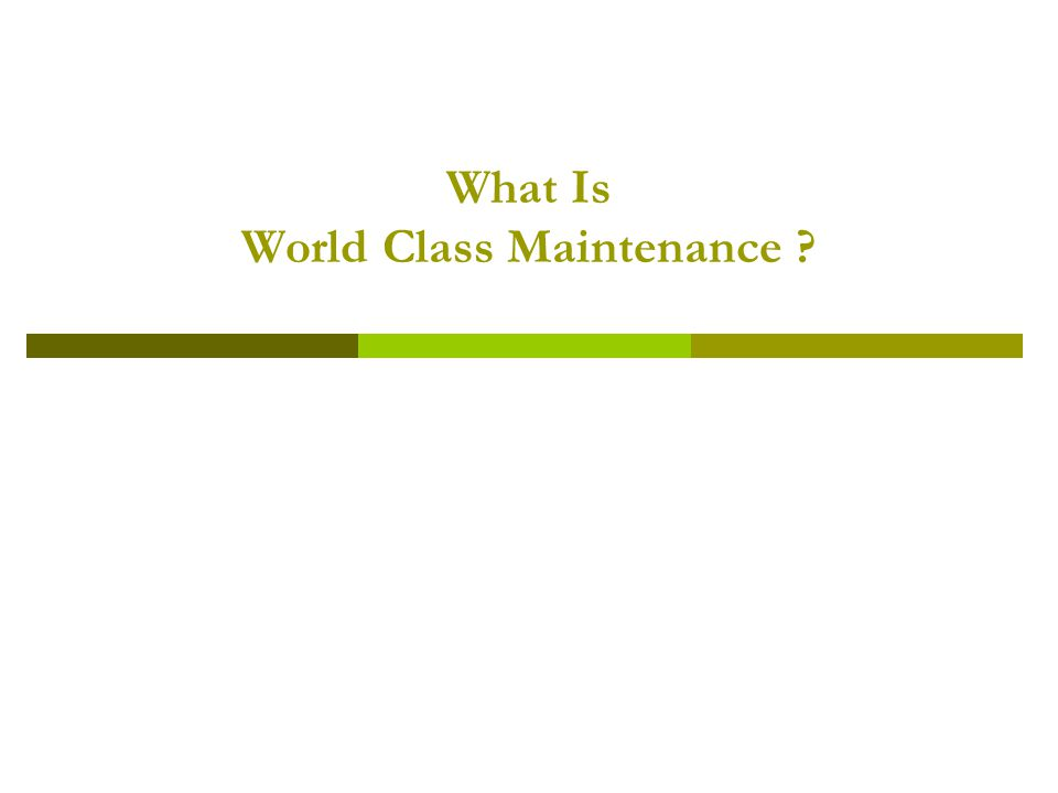 What Is World Class Maintenance ?
