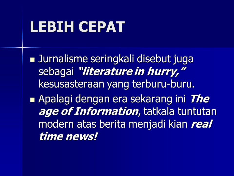 NILAI BERITA  Tidak semua peristiwa dapat ditulis sebagai berita.