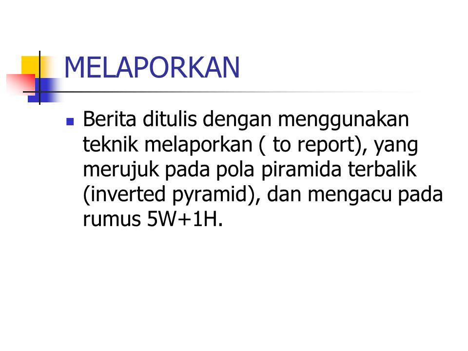 Contoh:  RI ULTIMATUM MALAYSIA SOAL AMBALAT  KAPOLRI NYATAKAN PERANG TERHADAP NARKOBA  GARA-GARA PAKET GANJA VIJAI BERURUSAN DENGAN POLISI  FORUM REKTOR: CEGAH PERGURUAN TINGGI JADI LADANG BISNIS