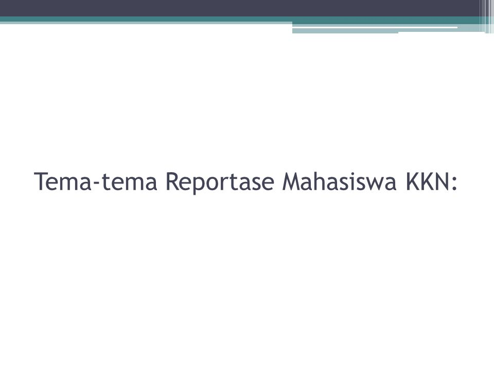 Tema-tema Reportase Mahasiswa KKN: