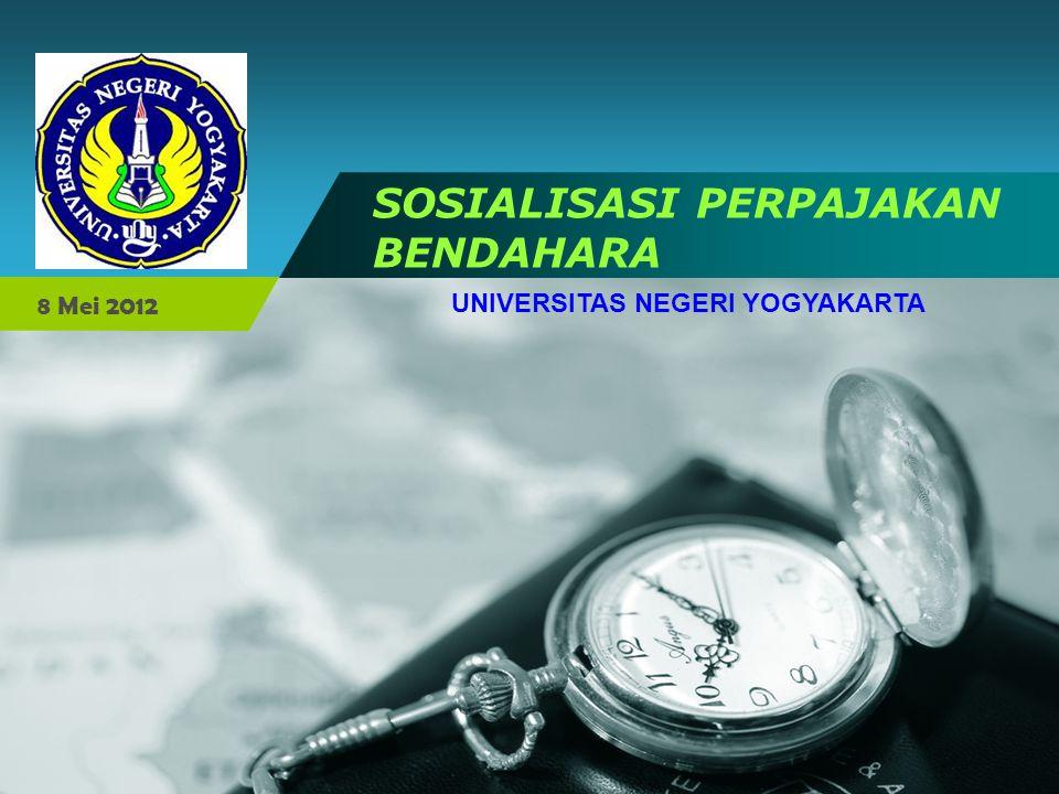 Company LOGO SOSIALISASI PERPAJAKAN BENDAHARA UNIVERSITAS NEGERI YOGYAKARTA 8 Mei 2012
