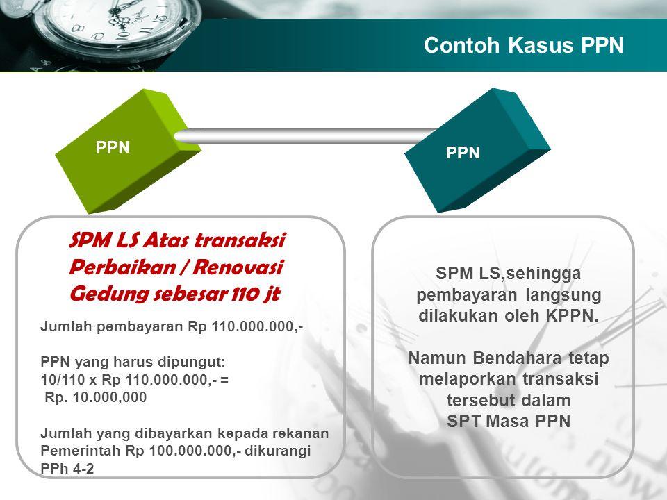 Company name TEXT PPN SPM LS Atas transaksi Perbaikan / Renovasi Gedung sebesar 110 jt Jumlah pembayaran Rp 110.000.000,- PPN yang harus dipungut: 10/