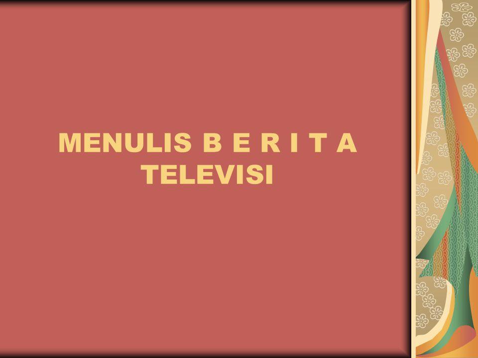 MENULIS B E R I T A TELEVISI