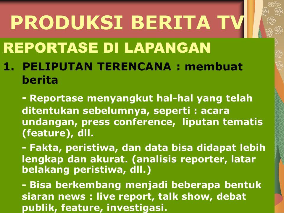 PRODUKSI BERITA TV REPORTASE DI LAPANGAN 1.