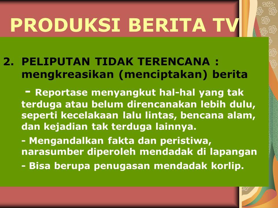 PRODUKSI BERITA TV 2.