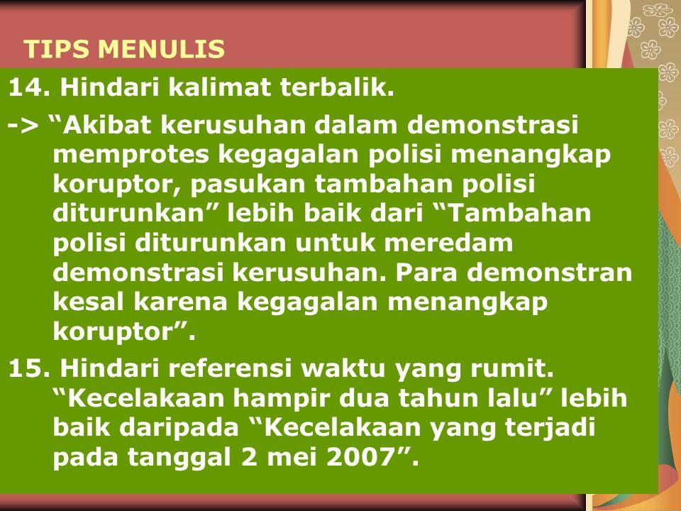 TIPS MENULIS 14.Hindari kalimat terbalik.