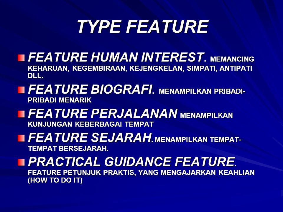 TYPE FEATURE FEATURE HUMAN INTEREST.