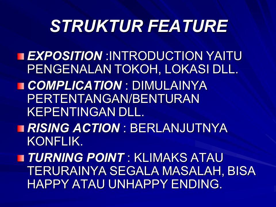 STRUKTUR FEATURE EXPOSITION :INTRODUCTION YAITU PENGENALAN TOKOH, LOKASI DLL.