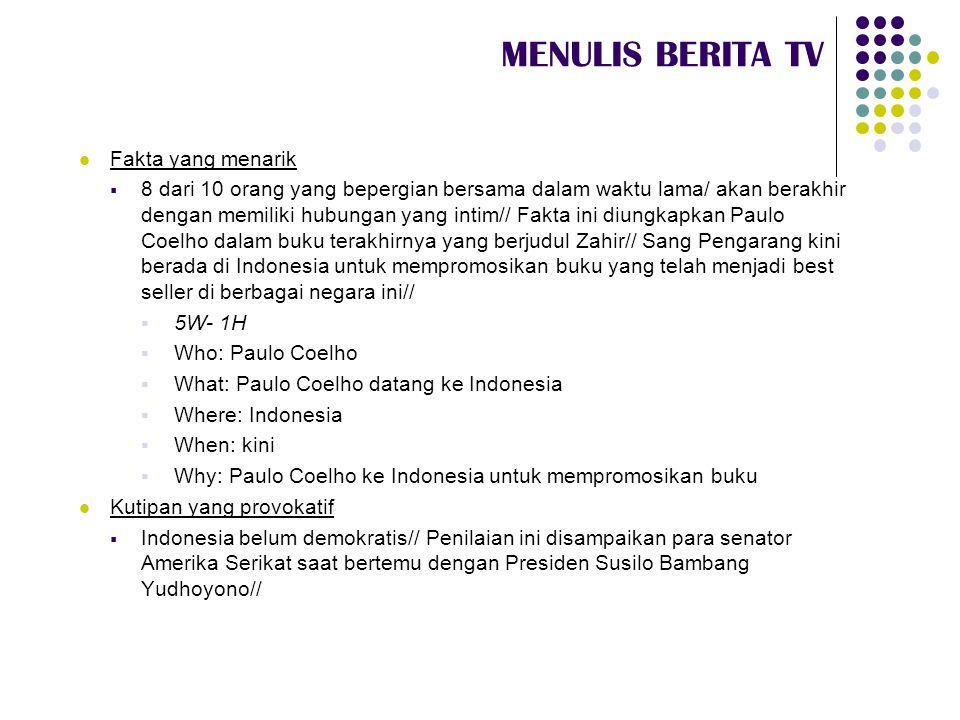 MENULIS BERITA TV  Jenis Lead  Hard & Soft Lead  The Quote Lead  The Shotgun Lead  The Suspense Lead/ Delayed Lead
