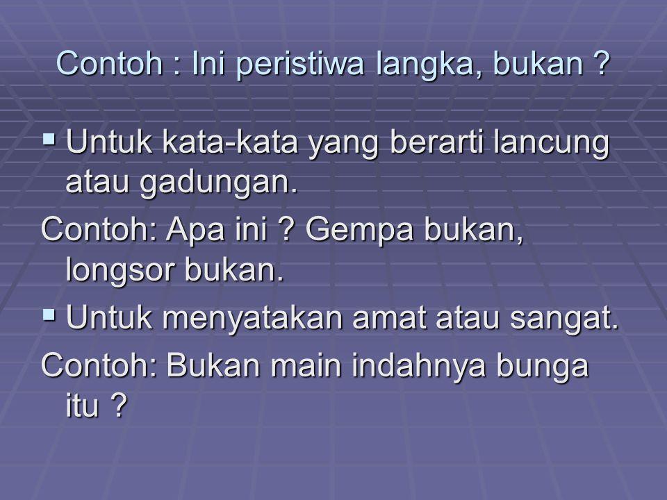 PEMBAHASAN • Kalimat larangan ditandai dengan kata : jangan, tidak boleh, dilarang dsb. • Jawaban B