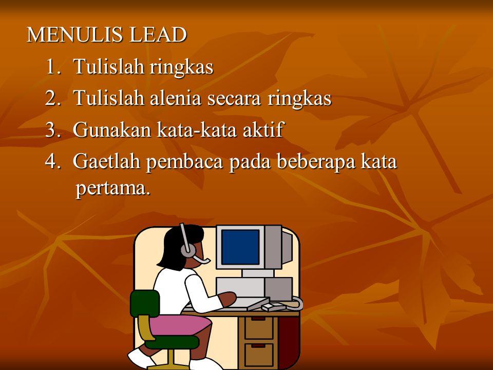 7.Lead Penggoda Alat untuk mengelabui pembaca dengan cara bergurau/teka-teki.