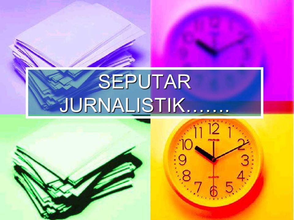 ANGLE BERITA  Dalam sebuah berita, faktor ketertarikan pembaca adalah angle (sudut pandang) si reporter.