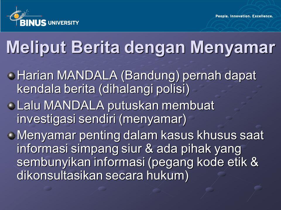 Meliput Berita dengan Menyamar Harian MANDALA (Bandung) pernah dapat kendala berita (dihalangi polisi) Lalu MANDALA putuskan membuat investigasi sendi
