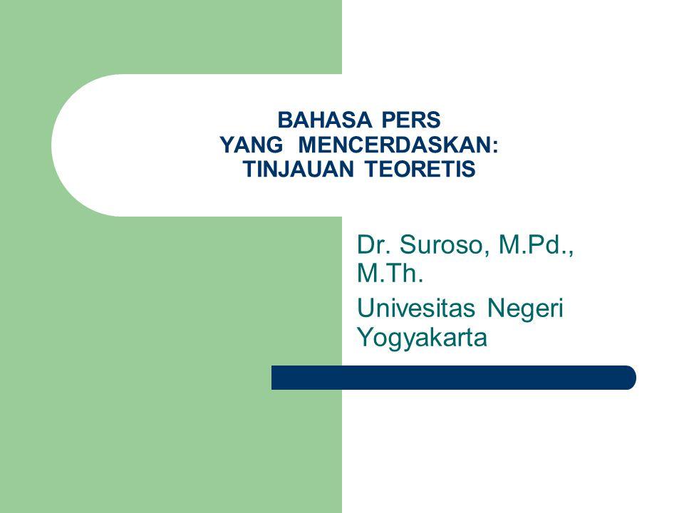 BAHASA PERS YANG MENCERDASKAN: TINJAUAN TEORETIS Dr.