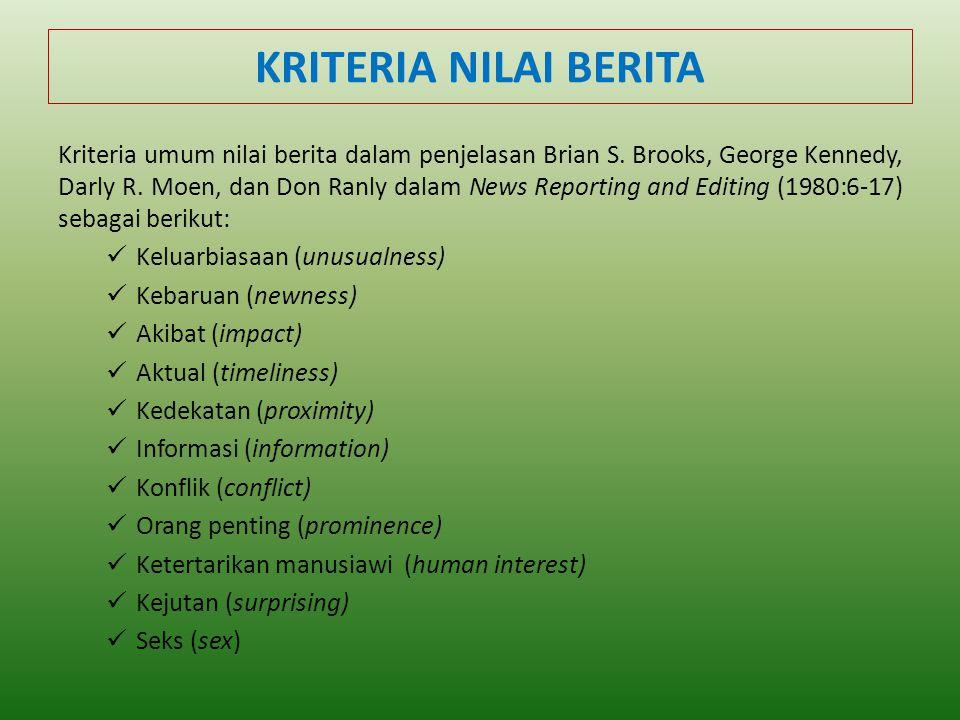 KRITERIA NILAI BERITA Kriteria umum nilai berita dalam penjelasan Brian S.