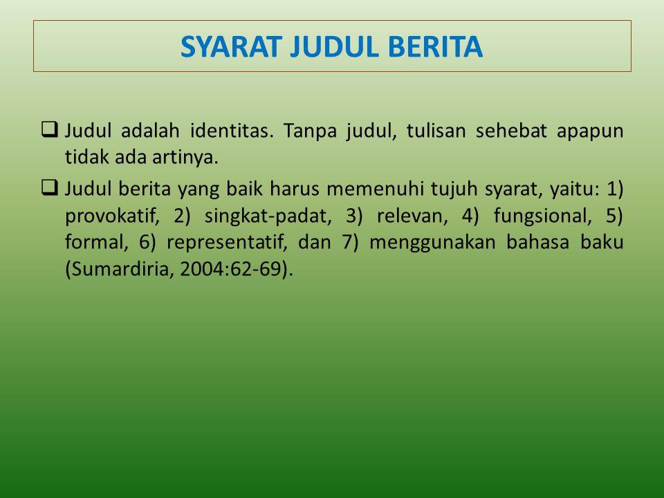 SYARAT JUDUL BERITA  Judul adalah identitas.
