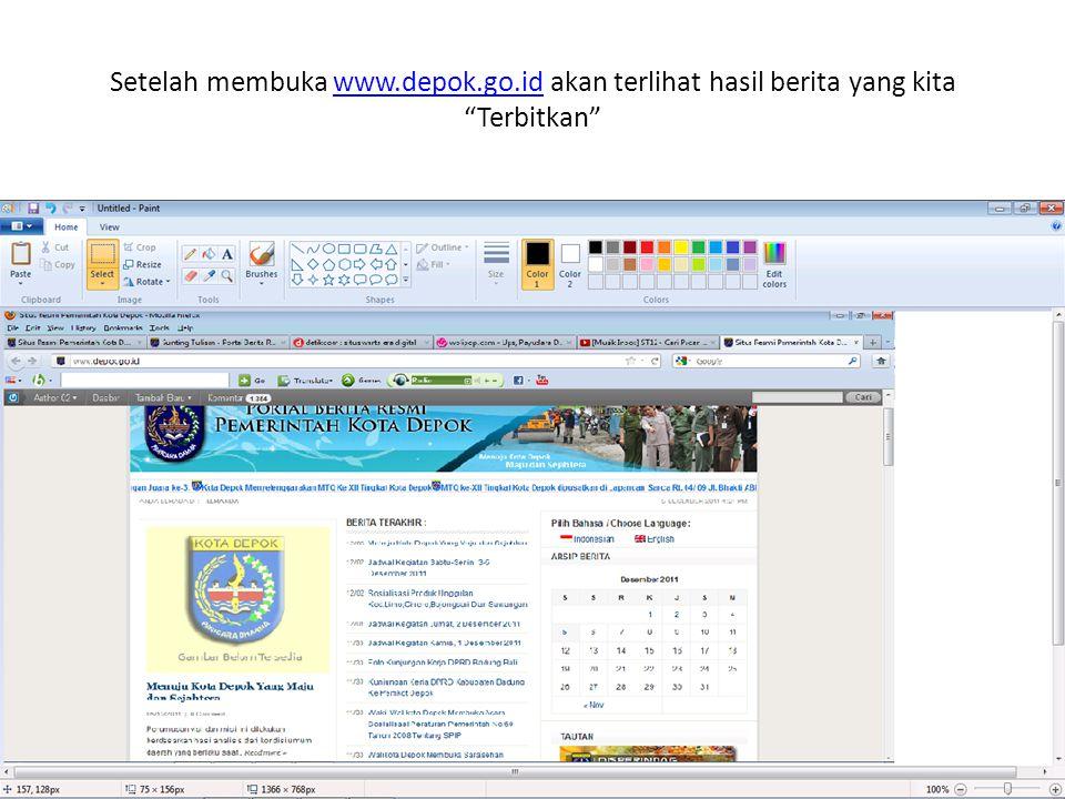 Setelah membuka www.depok.go.id akan terlihat hasil berita yang kita Terbitkan www.depok.go.id