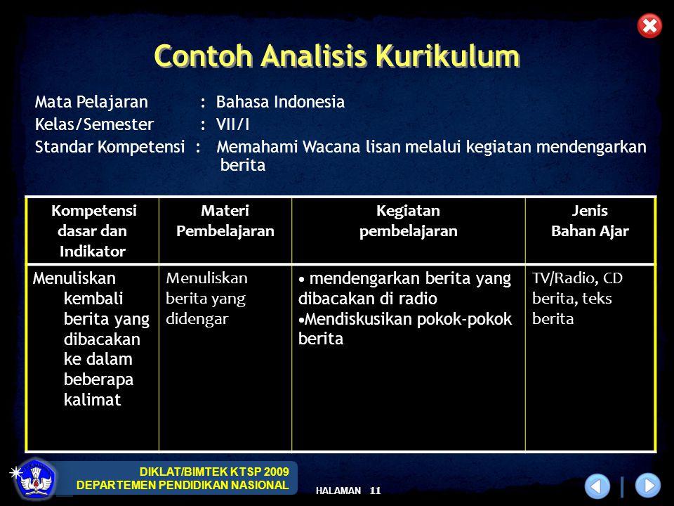 DIKLAT/BIMTEK KTSP 2009 DEPARTEMEN PENDIDIKAN NASIONAL HALAMAN 11 Kompetensi dasar dan Indikator Materi Pembelajaran Kegiatan pembelajaran Jenis Bahan