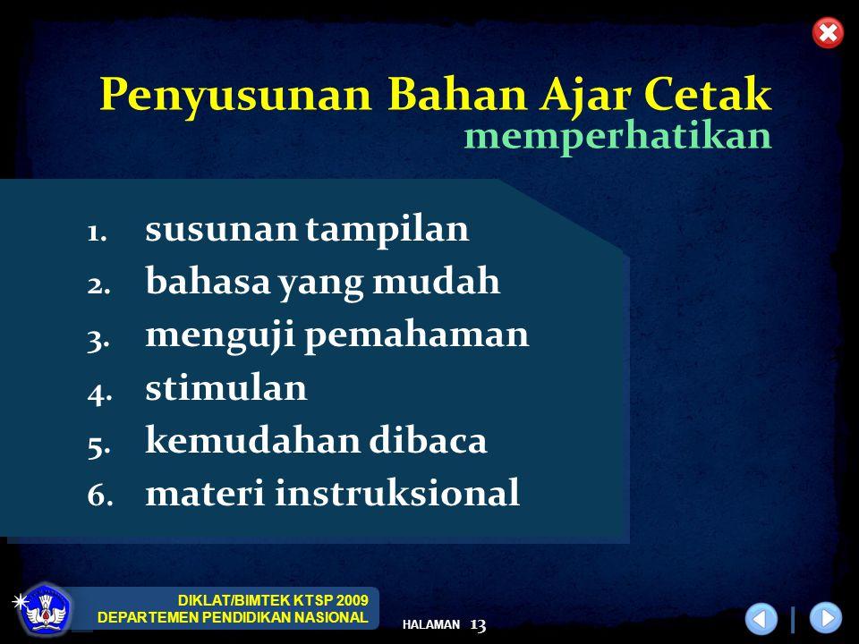 DIKLAT/BIMTEK KTSP 2009 DEPARTEMEN PENDIDIKAN NASIONAL HALAMAN 13 1. susunan tampilan 2. bahasa yang mudah 3. menguji pemahaman 4. stimulan 5. kemudah