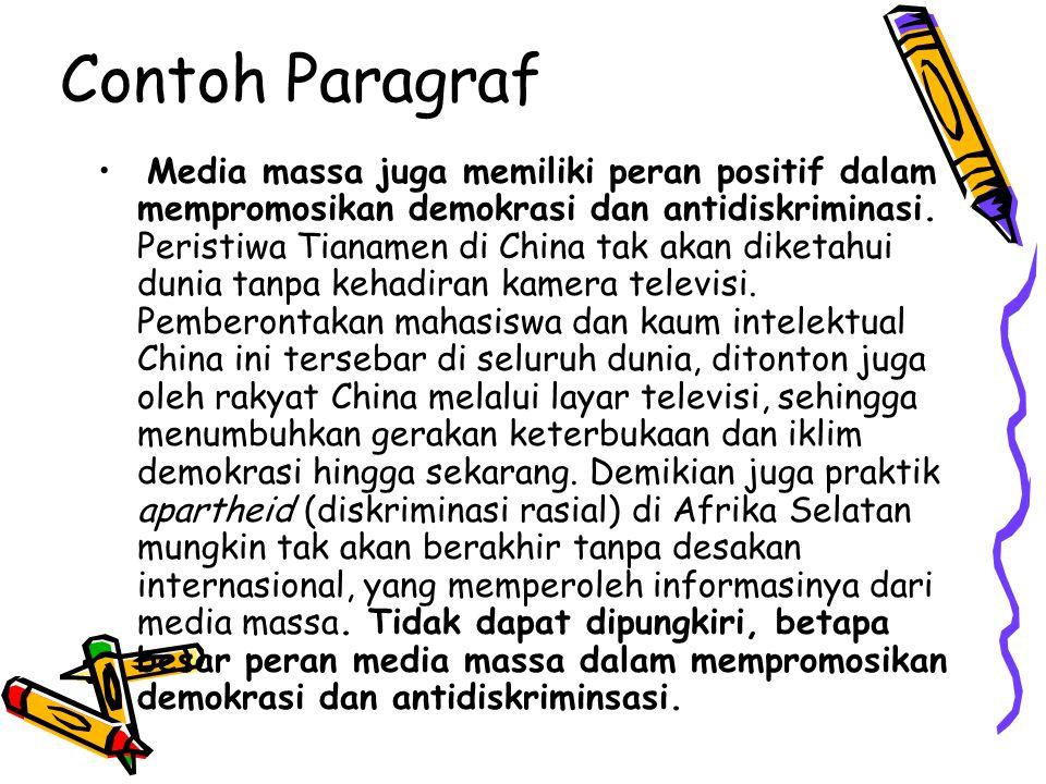 Contoh Paragraf • Media massa juga memiliki peran positif dalam mempromosikan demokrasi dan antidiskriminasi.