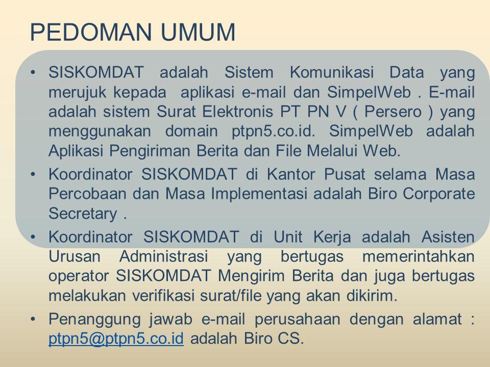 PEDOMAN UMUM •SISKOMDAT adalah Sistem Komunikasi Data yang merujuk kepada aplikasi e-mail dan SimpelWeb.
