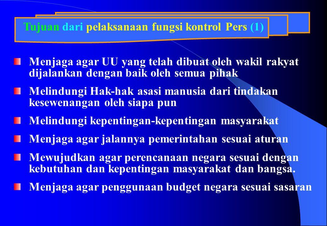 Tujuan dari pelaksanaan fungsi kontrol Pers (1) Menjaga agar UU yang telah dibuat oleh wakil rakyat dijalankan dengan baik oleh semua pihak Melindungi