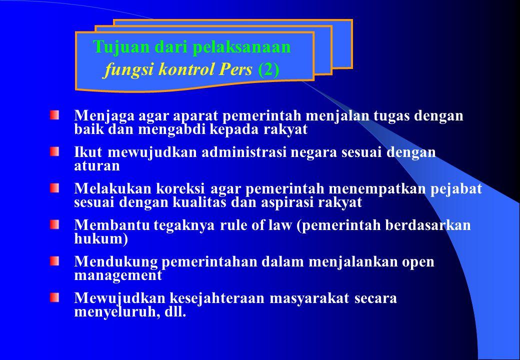 Tujuan dari pelaksanaan fungsi kontrol Pers (2) Menjaga agar aparat pemerintah menjalan tugas dengan baik dan mengabdi kepada rakyat Ikut mewujudkan a