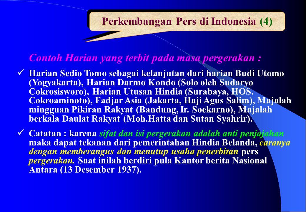 Perkembangan Pers di Indonesia (4) Contoh Harian yang terbit pada masa pergerakan :  Harian Sedio Tomo sebagai kelanjutan dari harian Budi Utomo (Yog