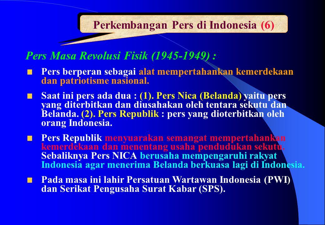 Perkembangan Pers di Indonesia (6) Pers Masa Revolusi Fisik (1945-1949) : Pers berperan sebagai alat mempertahankan kemerdekaan dan patriotisme nasion
