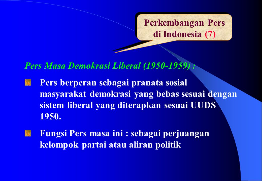 Perkembangan Pers di Indonesia (7) Pers Masa Demokrasi Liberal (1950-1959) : Pers berperan sebagai pranata sosial masyarakat demokrasi yang bebas sesu